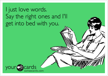 I just love words.