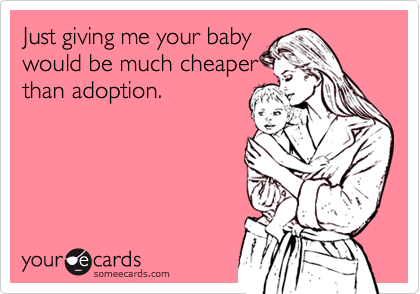 Just giving me your baby