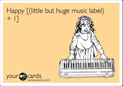 Happy [(little but huge music label) + 1]
