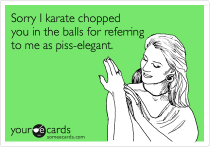 Sorry I karate chopped 