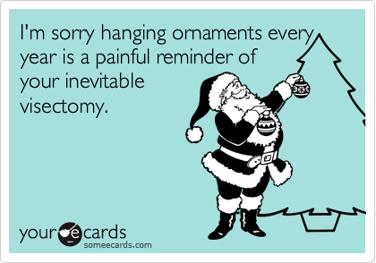I'm sorry hanging ornaments every