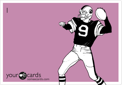 I plan on spendingmy Saturdaygetting belligerentwhile tailgating.You?