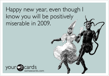 Happy new year, even though I know you will be positively