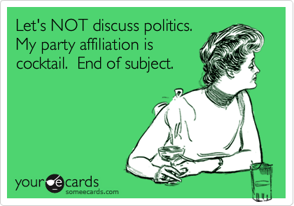 Let's NOT discuss politics. 