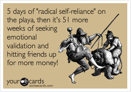 "5 days of ""radical self-reliance"" on