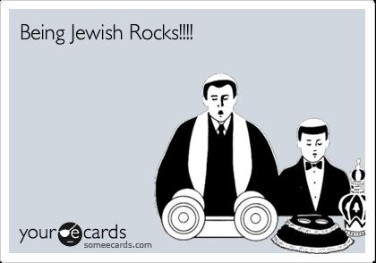 Being Jewish Rocks!!!!