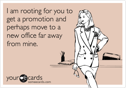 I am rooting for you to 