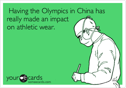 Having the Olympics in China has really made an impact