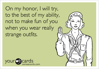 On my honor, I will try,