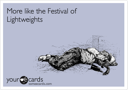 More like the Festival of Lightweights