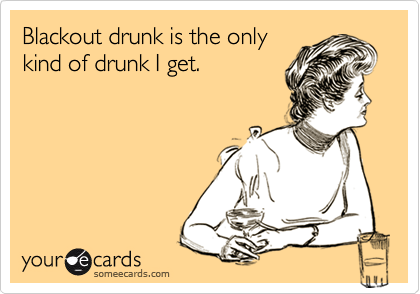 blackout drunk