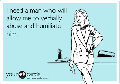 I need a man who will