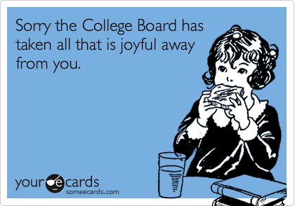 Sorry the College Board has
