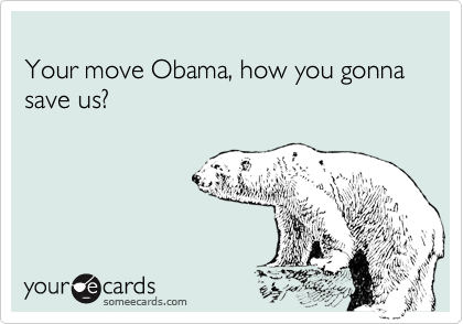 Your move Obama, how you gonna save us?
