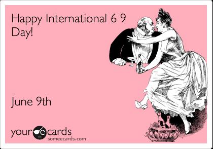 Happy International 6 9Day!June 9th
