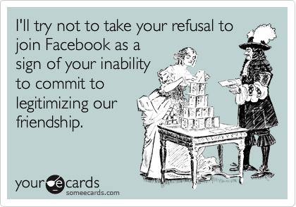 I'll try not to take your refusal to