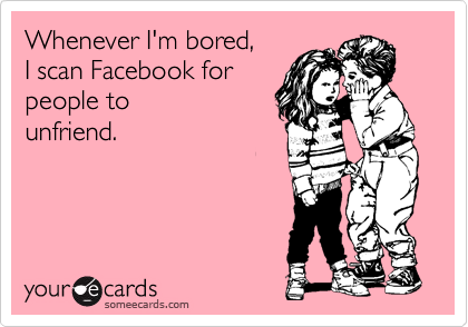 Whenever I'm bored, 
