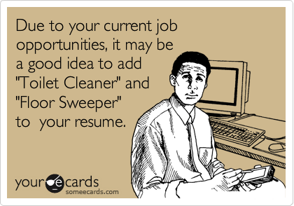 Due to your current job opportunities, it may be