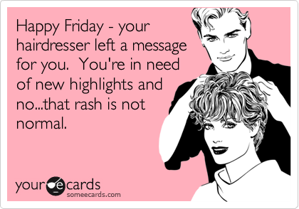 Happy Friday - your