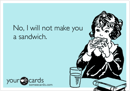 No, I will not make you 