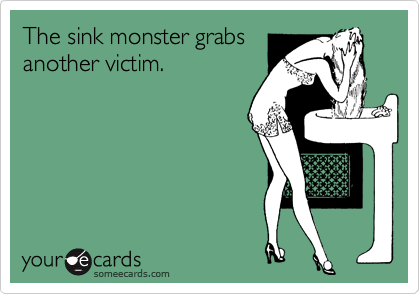 The sink monster grabs another victim.