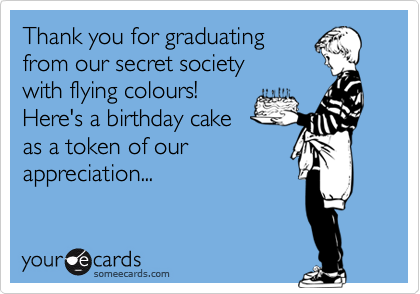 Thank you for graduating