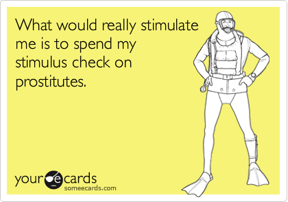 What would really stimulate