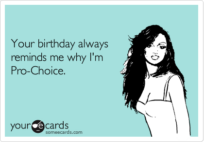 Your birthday always 