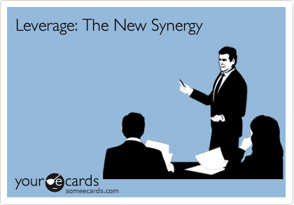 Leverage: The New Synergy