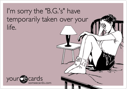 "I'm sorry the ""B.G.'s"" have