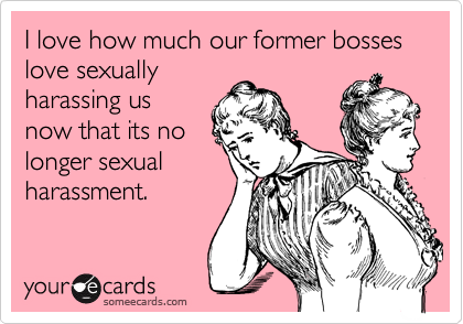 I love how much our former bosses love sexually 