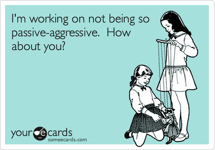 I'm working on not being so