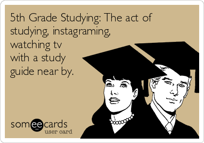 5th Grade Studying: The act of studying, instagraming, watching tv with a study guide near by.