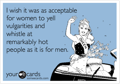 I wish it was as acceptable 