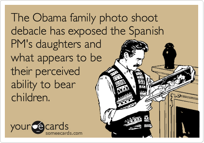 The Obama family photo shoot debacle has exposed the Spanish PM's daughters and