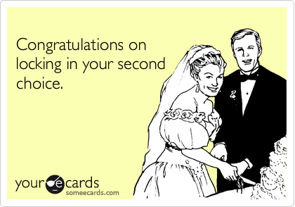 Congratulations on locking in your secondchoice.