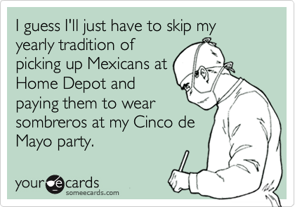 I guess I'll just have to skip my yearly tradition of