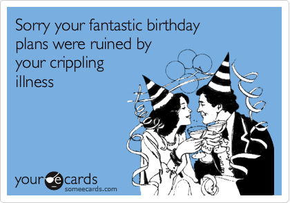 Sorry your fantastic birthday 