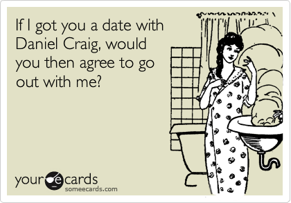 If I got you a date with