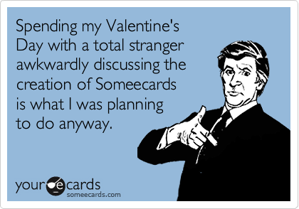 Spending my Valentine's 