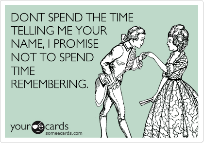 DONT SPEND THE TIME TELLING ME YOUR