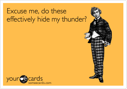Excuse me, do these effectively hide my thunder?