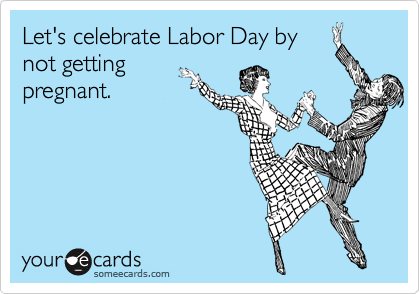 Let's celebrate Labor Day by