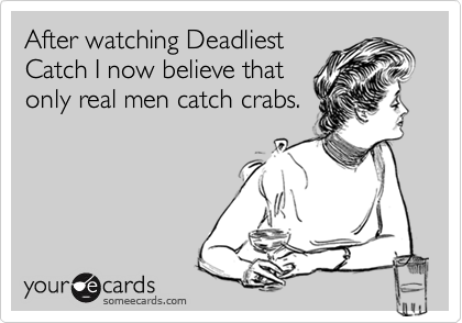 After watching Deadliest