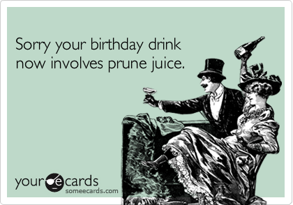Sorry your birthday drink 