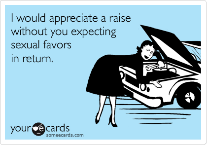 I would appreciate a raise 