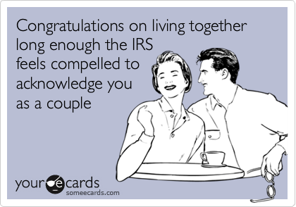 Congratulations on living together long enough the IRS