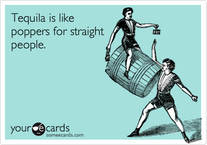 Tequila is like