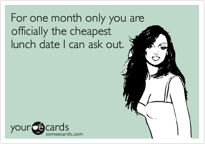 For one month only you are