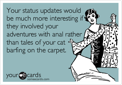 Your status updates would